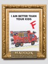 I Am Better Than Your Kids - Maddox