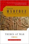 Thebes at War - Naguib Mahfouz, نجيب محفوظ, Humphrey Davies