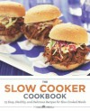 The Slow Cooker Cookbook: 75 Easy, Healthy, and Delicious Recipes for Slow Cooked Meals - Salinas Press