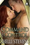 Command and Control (Holding out for a Hero, #2) - Shelli Stevens
