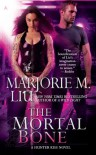 The Mortal Bone - Marjorie M. Liu