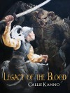 Legacy of the Blood - Callie Kanno