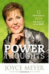Power Thoughts: 12 Strategies to Win the Battle of the Mind - Joyce Meyer