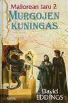 Murgojen kuningas  - David Eddings, Tarmo Haarala