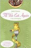Till We Eat Again: A Second Helping - Judy Gruen
