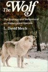 Wolf: The Ecology and Behavior of an Endangered Species - David Mech, David Mech