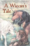 A Wiccan's Tale - J.R. Knoll