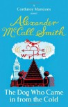 The Dog who came in from the Cold - Alexander McCall Smith
