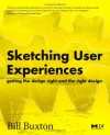 Sketching User Experiences:  Getting the Design Right and the Right Design (Interactive Technologies) - Bill Buxton