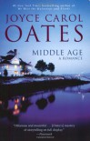 Middle Age: A Romance - Joyce Carol Oates
