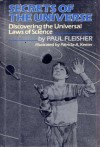 Secrets of the Universe: Discovering the Universal Laws of Science - Paul Fleisher