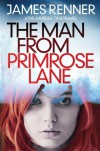 The Man from Primrose Lane: A Novel - James Renner