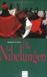 Die Nibelungen. ( Ab 12 J.). Glanzzeit und Untergang eines mächtigen Volkes. - Auguste Lechner