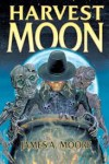 Harvest Moon - James A. Moore