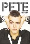 Pete: My Story - Pete Bennett