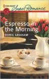 Espresso in the Morning (Harlequin Super Romance Series #1823) - Dorie Graham