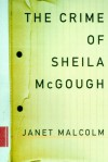The Crime of Sheila McGough - Janet Malcolm