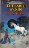 The Sable Moon - Nancy Springer