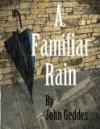 A Familiar Rain - John Geddes