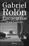 Encuentros (El lado B del amor) - Gabriel Rolón