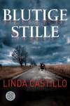 Blutige Stille: Thriller (Unterhaltung) - Linda Castillo