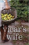 The Vicar's Wife (Tales from Goswell) - Katharine Swartz