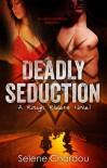 Deadly Seduction - Selene Chardou