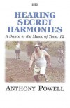 Hearing Secret Harmonies (A Dance to the Music of Time #12) - Anthony Powell