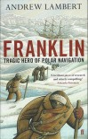 Franklin: Tragic Hero of Polar Navigation - Andrew  Lambert