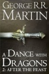 A Dance with Dragons: After the Feast (A Song of Ice and Fire, #5, part 2) - George R.R. Martin