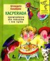 Kacperiada. Opowiadania dla łobuzów i nie tylko - Grzegorz Kasdepke