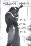 Men Who Love Men - William J. Mann