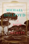 A Book of Secrets: Illegitimate Daughters, Absent Fathers - Michael Holroyd