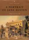 A Portrait of Jane Austen (Penguin Classic Biography) - David Cecil