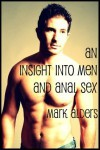 An Insight into Men and Anal Sex - Mark Alders
