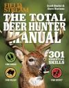 The Total Deer Hunter Manual (Field & Stream): 301 Hunting Skills You Need - Scott Bestul, David Hurteau