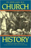 Church History: A History of the Catholic Church to 1940 - John Joseph Laux