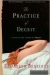 The Practice of Deceit: A Novel - Elizabeth Benedict