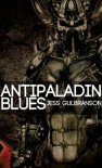 Antipaladin Blues - Jess Gulbranson