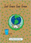 Just Grace Goes Green (Just Grace Series) - Charise Mericle Harper