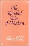 The Hundred Tales of Wisdom - Rumi, Shams Al-Din Ahmad Aflaki, Idries Shah