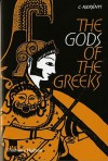 Gods of the Greeks - Karl Kerényi