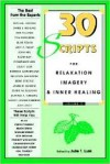 30 Scripts for Relaxation, Imagery & Inner Healing, Volume 2 (Thirty Scripts for Relaxation, Imagery & Inner Healing) - Julie T. Lusk