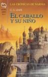 El caballo y su niño (Las crónicas de Narnia #5) - C.S. Lewis