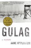 Gulag: A History - Anne Applebaum