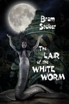 The Lair of The White Worm - Bram Stoker, Ron Miller