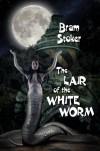 The Lair of The White Worm - Bram Stoker, Ron Miller