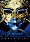 Maskerade  - Melissa  de la Cruz
