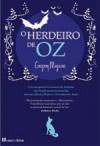 O Herdeiro de Oz (Capa Mole) - Gregory Maguire, Eugénia Antunes, Ana Lourenço, Douglas Smith