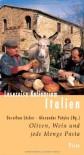 Lesereise Kulinarium Italien: Oliven, Wein und jede Menge Pasta - Dorothea Löcker, Alexander Potyka